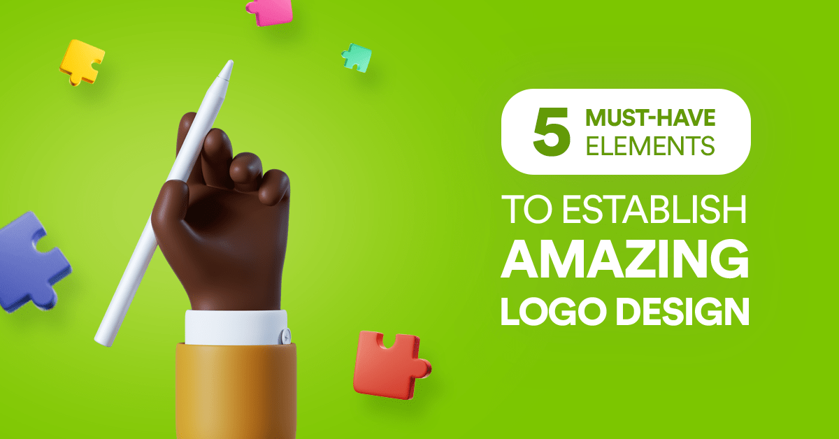 5 Must-have Elements To Establish Amazing Logo Design