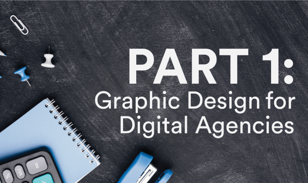 Graphic Design is Important for Digital Agencies