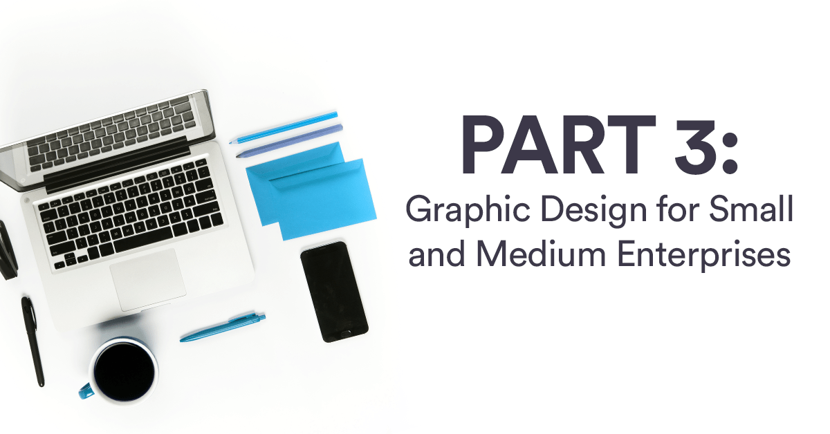 Why Graphic Design is Important for Small and Medium Enterprises