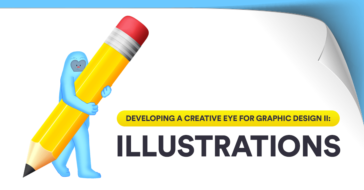 Developing a Creative Eye for Graphic Design II: Illustrations