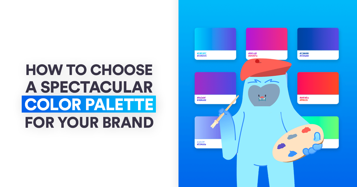 How to Choose a Spectacular Color Palette for Your Brand