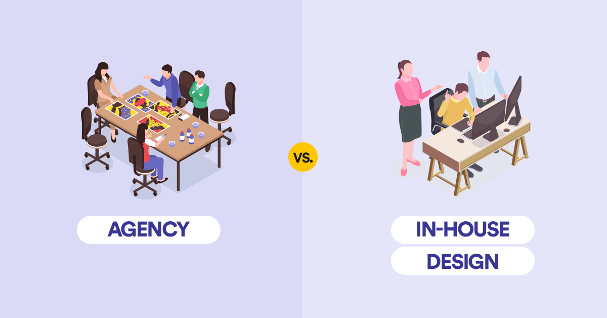 Agency vs In-house Design: Pros, Cons, and an Alternative for Your Design Work