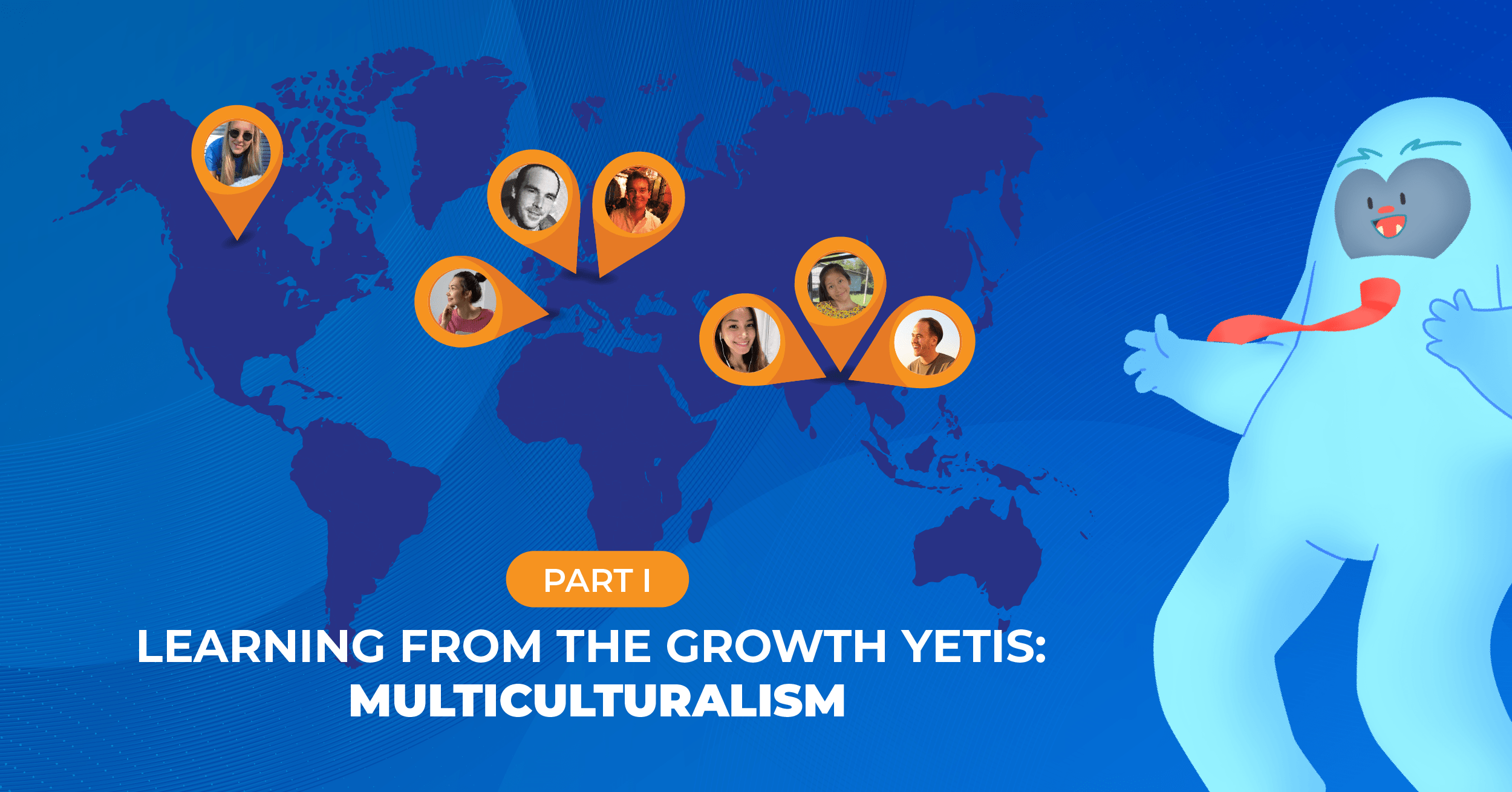 (Part 1) Learning from the Growth Yetis: Multiculturalism