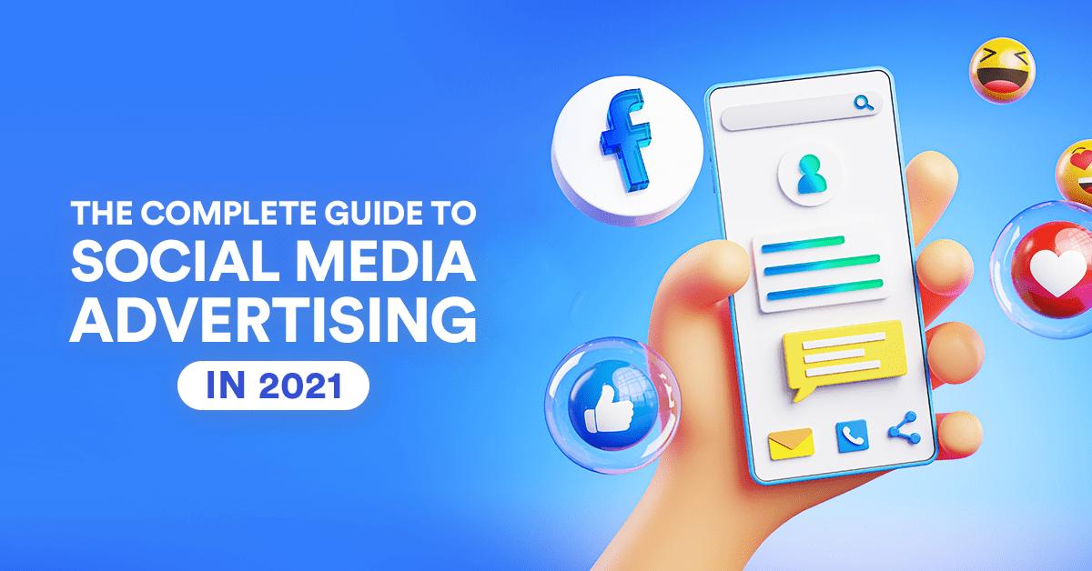 [Facebook] Social Media Advertising in 2021