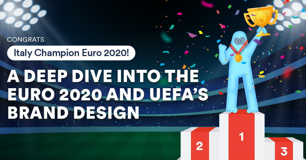 Congrats Italy Champion EURO 2020! A Dive Into The EURO 2020 and UEFA Brand Design