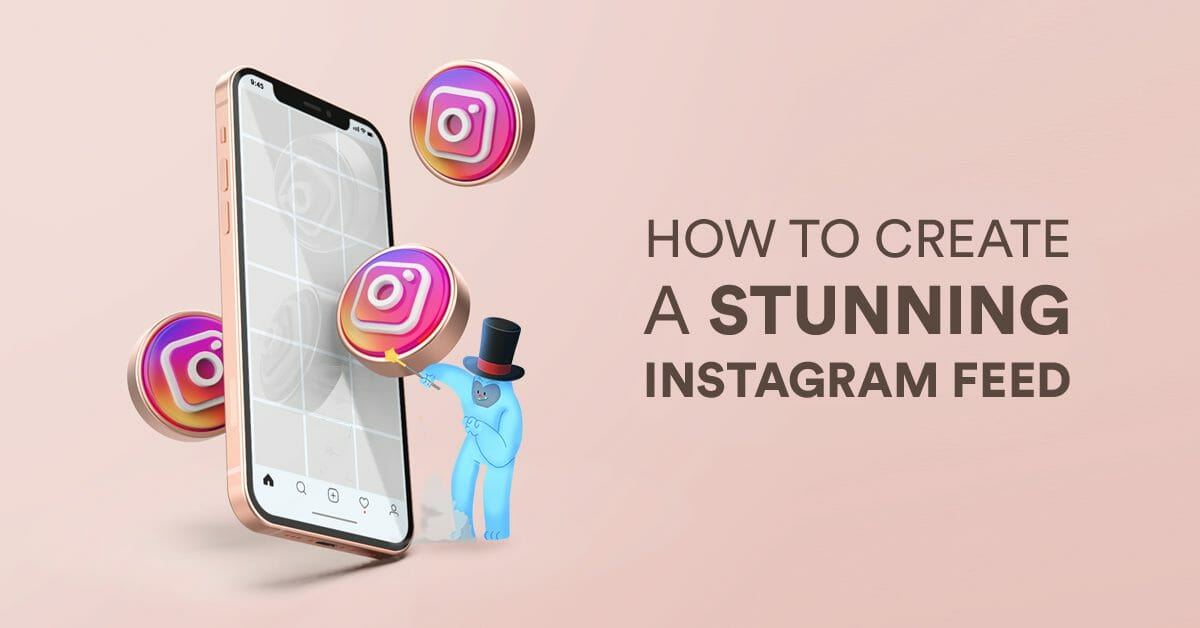 create a stunning instagram feed