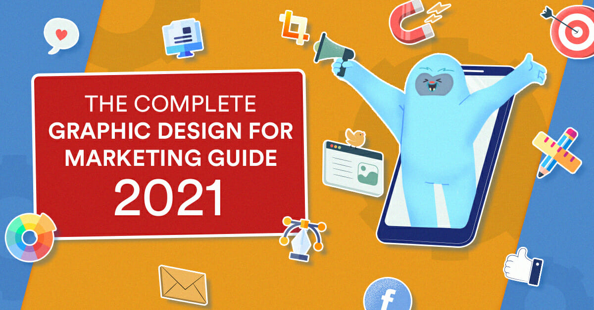 The Complete Graphic Design for Marketing Guide 2021