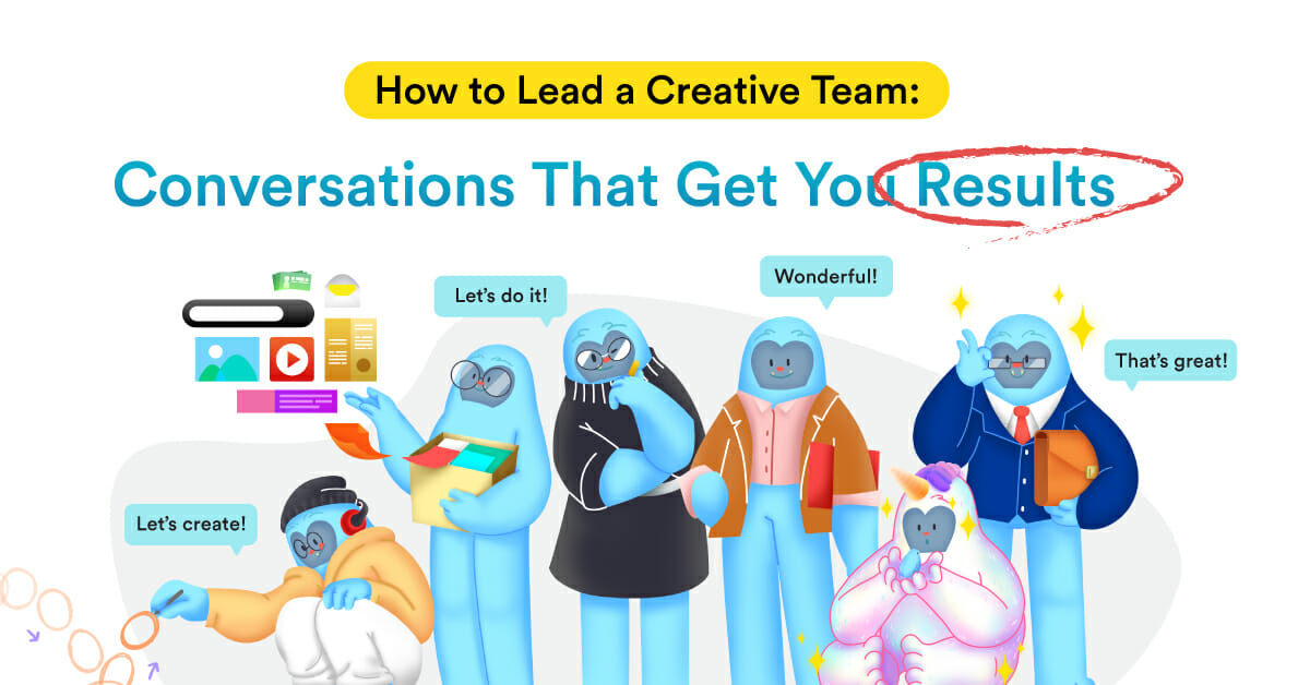 How to Lead a Creative Team: Conversations That Get You Results